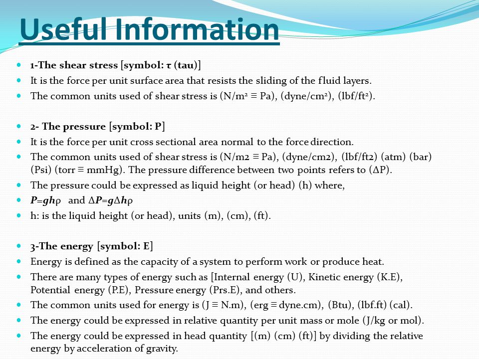 Useful Information 1-The shear stress [symbol: τ (tau)]
